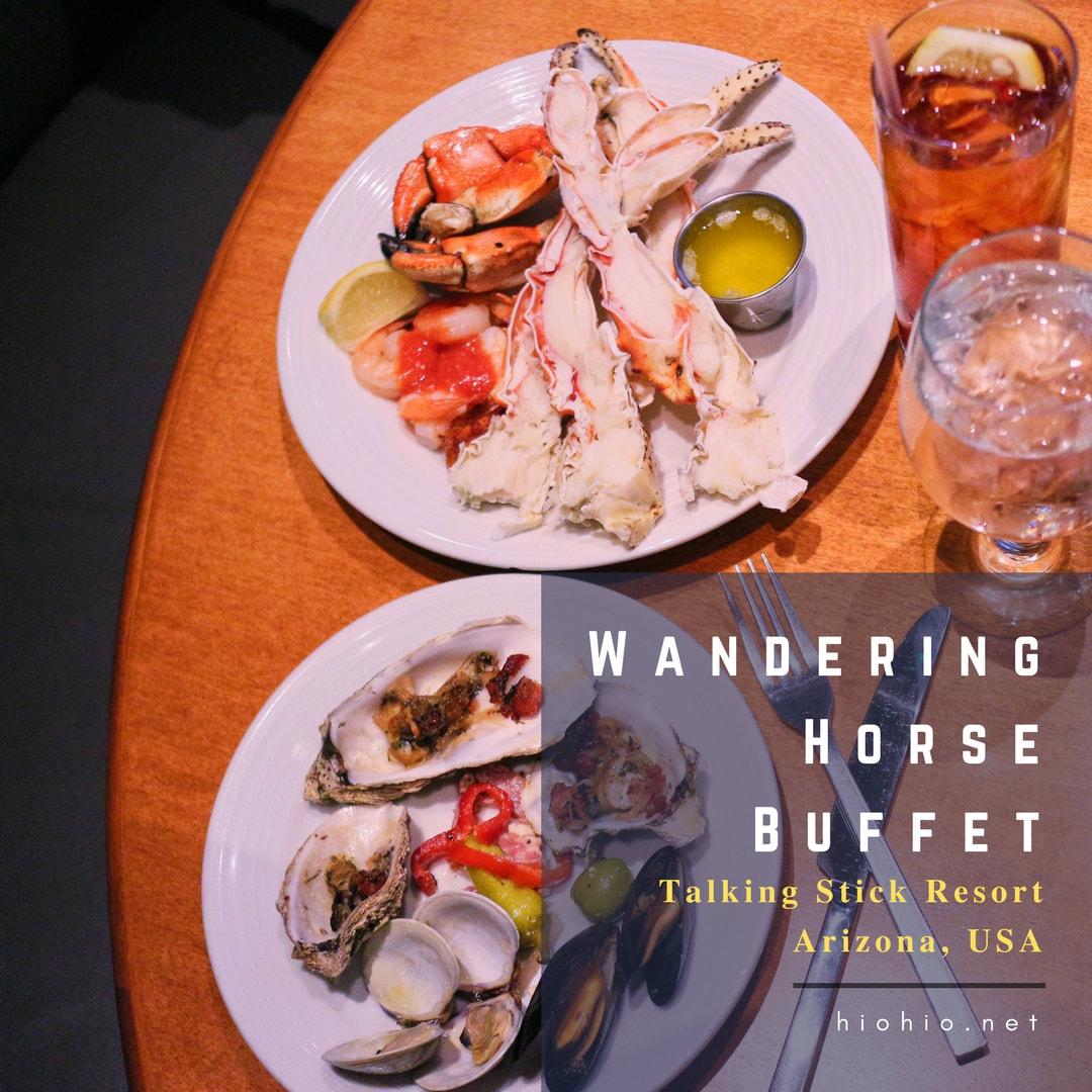 Wandering Horse Buffet (Talking Stick Resort Arizona USA) Friday Night Dinner Buffet (AYCE Seafood Buffet, Crab legs, shrimp, oysters).